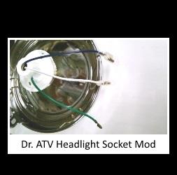 Dr ATV Headlight Socket Mod
