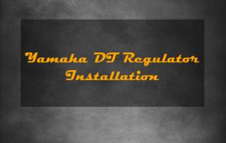 Yamaha DT Regulator Install